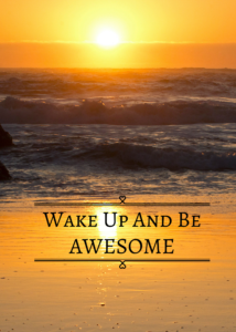 wake-up-and-be-awesome-2